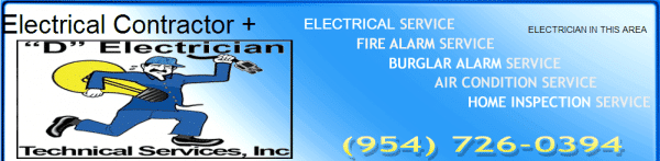 """D"" Electrician Technical Services Inc. 954-726-0394"
